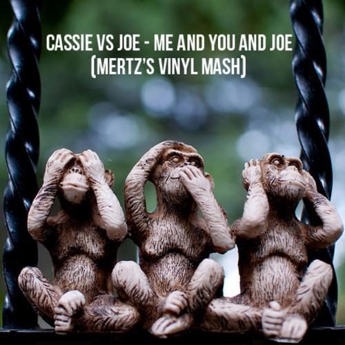 Me and You and Joe